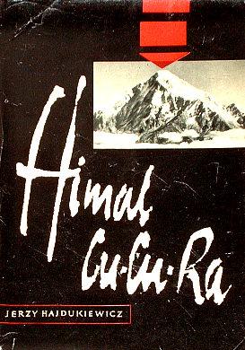 Hajdukiewicz Himal Cu-Cu-Ra CuCuRa 1958 Dorawski Gory Mountains Himalaje Himalayas Alpinizm Alpinism Wspinacz Climber Mountaineer Alpinist Wspinaczka Mountaineering Climbing Swiss Dhaulagiri Himalayan Expedition Schweizerische Himalaya 30647886 himalaizm wac0158