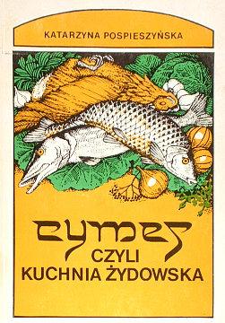 Pospieszyńska Pospieszynska Cymes czyli Kuchnia żydowska i przepisy kulinarne z Izraela książka kucharska żydzi żyd Izrael wac0164