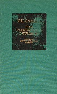Stiller Gilgamesz Epos starożytnego Dwurzecza Bibliotheca Mundi 8306000730 83-06-00073-0 9788306000733 978-83-06-00073-3 wac0169
