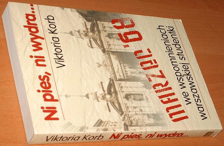 Korb-Viktoria-Ni-pies-ni-wydra-Marzec-68-we-wspomnieniach-warszawskiej-studentki-Studio-Emka-2006-Grevemeyer-1968