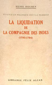 Houben Finance et politique sous la terreur La liquidation de la Compagnie des Indes French Revolution Colonialism wac0192