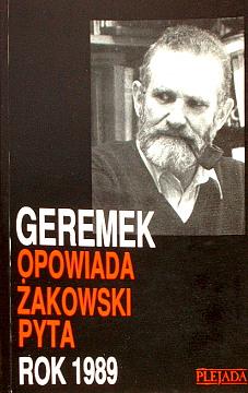 Rok 1989 Bronislaw Bronisław Geremek opowiada Jacek Zakowski Żakowski pyta Magdalenka Wybory okrągły stół okragly stol Solidarnosc Mazowiecki  wac0271