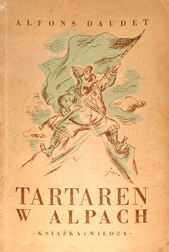 Daudet Tartaren w Alpach Wielkich czynów taraskońskiego bohatera ciąg dalszy Kołoniecki Tartarin sur les Alpes Szancer wac0279