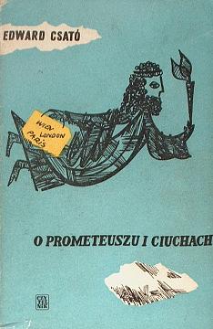Csató Csato O Prometeuszu i ciuchach Felietony dygresje polemiki teatralne teatr krytyka wac0280