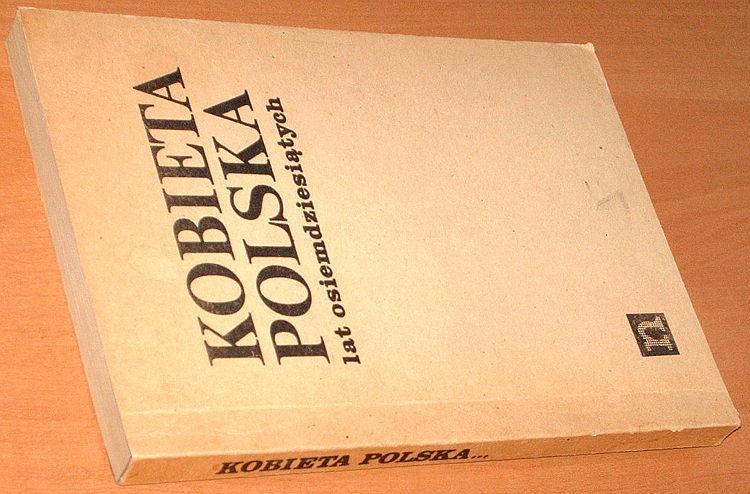 Kobieta-polska-lat-osiemdziesiatych-Niezalezna-Oficyna-Wydawnicza-Nowa-1988-Solidarnosc-Solidarity-Bujwid-Wozniak