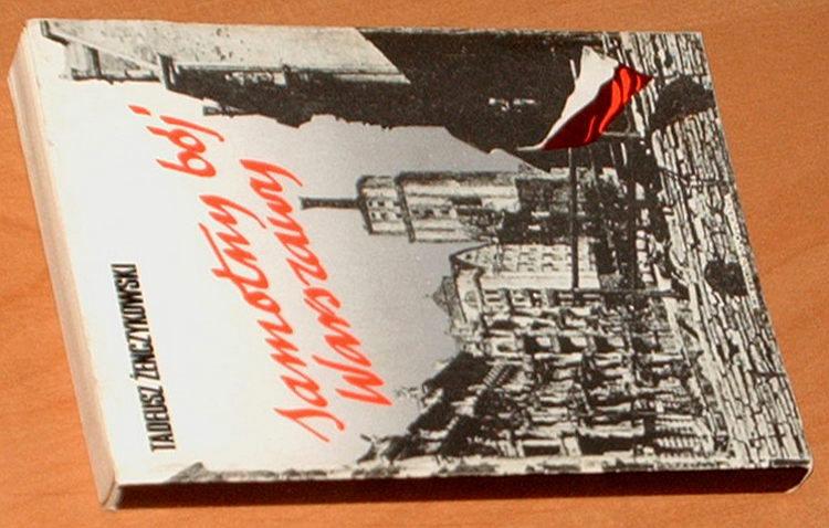 Zenczykowski-Tadeusz-Samotny-boj-Warszawy-Wyd-mini-Paris-Editions-Spotkania-1985-Powstanie-Warszawskie-1944