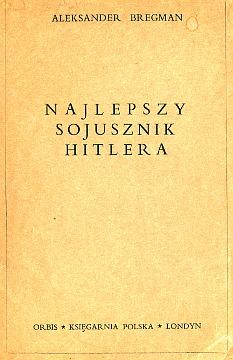 Bregman Najlepszy sojusznik Hitlera Studium o współpracy niemiecko-sowieckiej 1939-1941 Wojna 2nd World War 1939-1945 Rosja Stalin Hitler wac0313