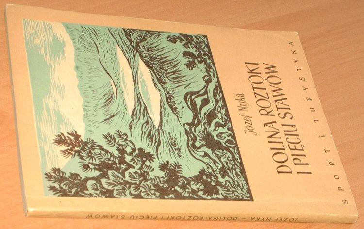 Nyka-Jozef-Dolina-Roztoki-i-Pieciu-Stawow-Monografia-krajoznawcza-Sport-i-Turystyka-1954-Tatry-gory-stawy