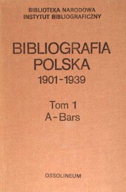 Polish bibliography Bibliographie polonaise Polnische Bibliographie Bibliografia polska 1901 1939 Wilgat 18137254 68680835 150377932 180402691 186502444 257410291 311369324 466093391 611955450 wad0001