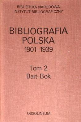 Polish bibliography Bibliographie polonaise Polnische Bibliographie Bibliografia polska 1901 1939 Wilgat 18137254 68680835 150377932 164800138 180423492 185863076 257410644 311332819 466373868 613081133 wad0002