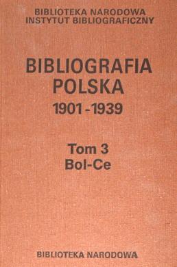 Polish bibliography Bibliographie polonaise Polnische Bibliographie Bibliografia polska 1901 1939 Wilgat 18137254 61946799 68680835 150377932 180601513 185863088 311950176 466710831 612577207 644024905 wad0003