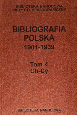 Polish bibliography Bibliographie polonaise Polnische Bibliographie Bibliografia polska 1901 1939 Wilgat 18137254 62062253 68680835 150377932 163437078 174514353 186502456 247239537 313547451 444711114 468803305 614126960 wad0004