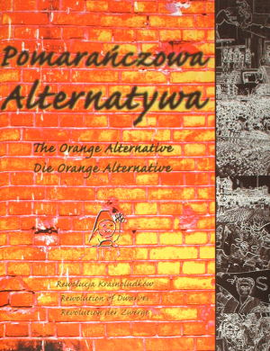 Fydrych Frydrych Misztal Pomarańczowa Alternatywa Rewolucja Krasnoludków The Orange Alternative Rewolution of Dwarves Die Orange Alternative Revolution der Zwerge 1986 1987 1988 1989 Solidarność wad0009
