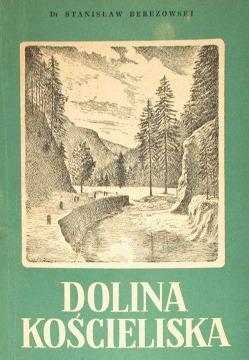 Berezowski Dolina Kościeliska Koscieliska Zwięzła monografia krajoznawcza Physical geography Tatra Mountains Description travel Gory Mountains Tatry wad0016