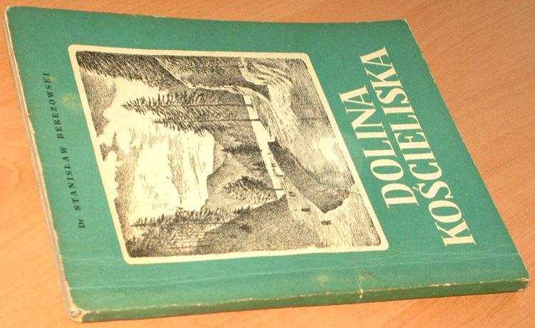 Berezowski-Stanislaw-Dolina-Koscieliska-Zwiezla-monografia-krajoznawcza-Sport-i-Turystyka-1953-Tatry-gory