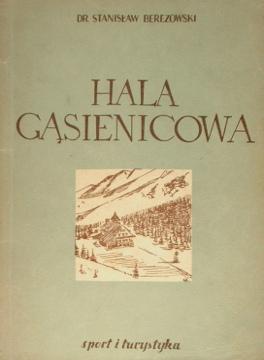 Berezowski Hala Gąsienicowa Gasienicowa Zwięzła monografia krajoznawcza Physical geography Tatra Mountains Description travel Gory Mountains Tatry wad0018