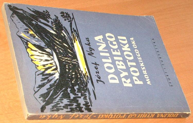 Nyka-Jozef-Dolina-Rybiego-Potoku-Morskiego-Oka-Monografia-krajoznawcza-Sport-i-Turystyka-1956-Tatry-gory