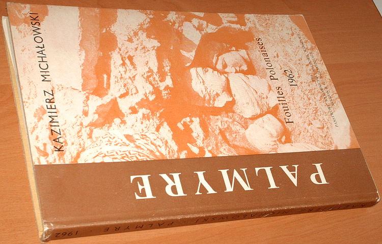 Michalowski-Kazimierz-Palmyre-Fouilles-polonaises-1962-Wykopaliska-polskie-PWN-Mouton-1964-Archaeology-archeologia