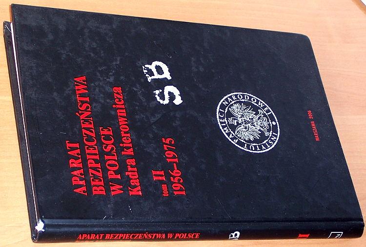 Piotrowski-red-Aparat-bezpieczenstwa-w-Polsce-Kadra-kierownicza-T-2-1956-1975-IPN-2006-SB-Internal-security-Poland
