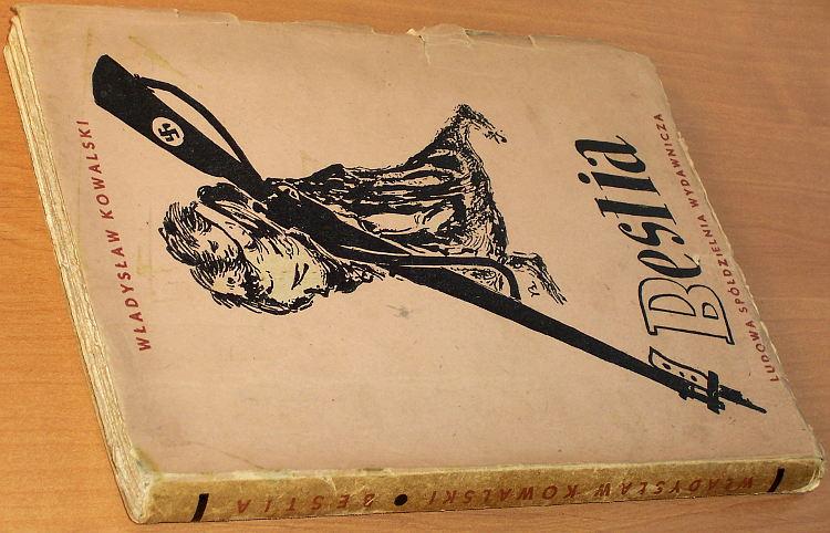 Kowalski-Wladyslaw-Bestia-LSW-1951-Ignacy-Drozd-Hitlerowski-polip-Mosiek-syn-komunisty-Opowiadanie-Izraela-Fogla