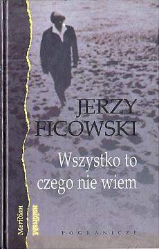 Ficowski Wszystko to czego nie wiem Sommer wiersze poezja poetry 8386872101 83-86872-10-1 9788386872107 978-83-86872-10-7 wae0041