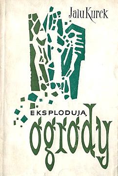 Kurek Eksploduja Eksplodują ogrody poezja wiersze poetry gedichte wae0042