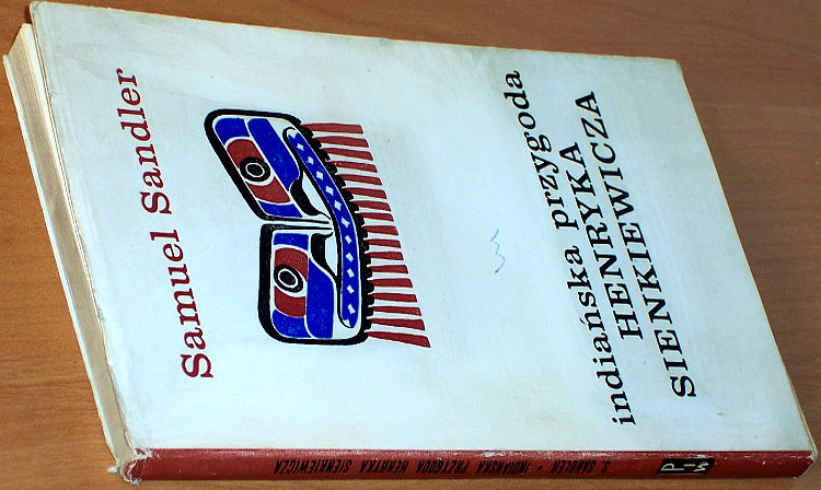 Sandler-Samuel-Indianska-przygoda-Henryka-Sienkiewicza-Warszawa-PIW-1967Sienkiewicz-Indianie-USA-Ameryka