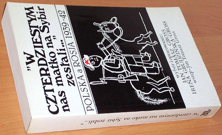 Gross-wybor-opracowanie-W-czterdziestym-nas-matko-na-Sybir-zeslali-Polska-a-Rosja-1939-42-London-Aneks-1983
