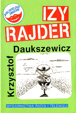 Daukszewicz Izy rajder czyli pieszy jeździec 8321205704 83-212-0570-4 9788321205700 978-83-212-0570-0 Satyra satire wae0065
