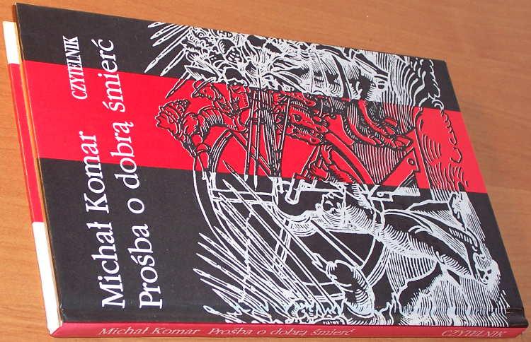 Komar-Michal-Prosba-o-dobra-smierc-Czytelnik-1993-okrucienstwo-totalitaryzm-kosciol-czary-czarownice-procesy