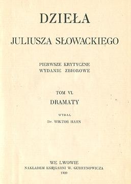 Słowacki Slowacki Dzieła Gubrynowicz 1909 Balladyna Horsztyński Lila Weneda Felicya Krakowska wae0077