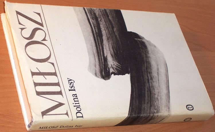 Milosz-Czeslaw-Dolina-Issy-Wyd-2-Krakow-Wydawn-Literackie-1989-powiesc-nagroda-Nobla