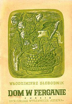 Słobodnik Slobodnik Dom w Ferganie poezja poetry wiersze poems zesłanie sowieckie łagry Joanna Joasia Skwarczyńska Stefania Jakubowski wae0107
