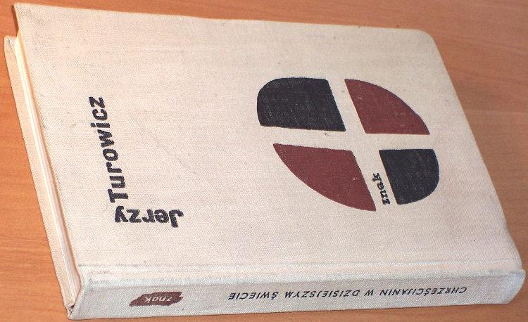 Turowicz-Jerzy-Chrzescijanin-w-dzisiejszym-swiecie-Krakow-Znak-1963-przedm-Wojtyla-katolicyzm-polityka-Antysemityzm