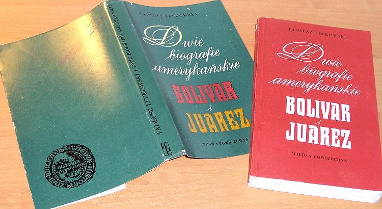 Lepkowski-Tadeusz-Dwie-biografie-amerykanskie-Bolivar-i-Juarez-Wiedza-Powszechna-1970-Meksyk-Bolivia-Kolumbia-Peru