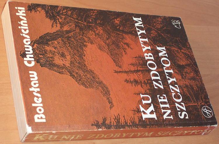 Chwascinski-Boleslaw-Ku-nie-zdobytym-szczytom-Sport-i-Turystyka-1987-Mont-Blanc-Elbrus-Matterhorn-Czomolungma-K2-Czogori