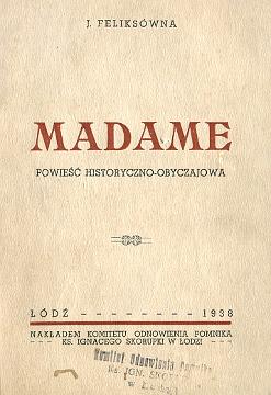 Feliksówna Madame polka katoliczka wojna polsko-sowiecka 1920 Ignacy Skorupka Łódź Lodz cud nad Wisłą bolszewicy Radzymin Ossów Babusin wae0127