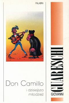 Guareschi Don Camillo i dzisiejsza młodzież Szymanowski Don Camillo e i gioviani d'oggi 838548227X 83-85482-27-X 978-83-85482-27-7 9788385482277 wba0005