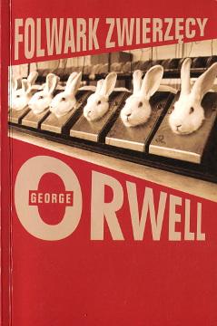 Orwell Folwark zwierzęcy zwierzecy Zborski Animal Farm 8373194819 83-7319-481-9 9788373194816 978-83-7319-481-6 Eric Arthur Blair wba0011