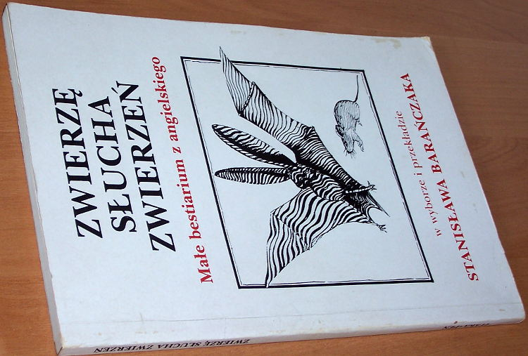 Baranczak-wybor-i-przeklad-z-angielskiego-Zwierze-slucha-zwierze-Male-bestiarium-Itaka-Pen-1992-poezja-poetry