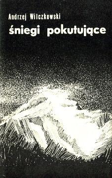 Wilczkowski Śniegi pokutujące Sniegi pokutujace Hindukusz Afganistan Gory Góry Mountains Alpinizm Alpinism Wspinacz Climber Mountaineer Alpinist Wspinaczka Mountaineering Climbing Kohi Hindukus Hindu Kush Afghanistan Afghan wba0016