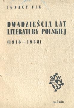 Fik 20 Dwadzieścia lat literatury polskiej 1918 1938 Polszczyzna Jezyk Language Literatura Literature Literary konfikata cenzura 1939 wba0031