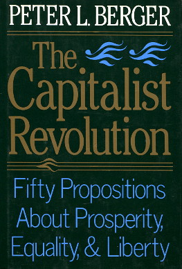 Berger The capitalist revolution Fifty propositions about prosperity equality and liberty capitalism Economic development Libertad Desarrollo economico Capitalisme Liberte Developpement economique Kapitalisme Economische ontwikkeling 0465008674 0-465-00867-4 9780465008674 978-0-465-00867-4 wba0036