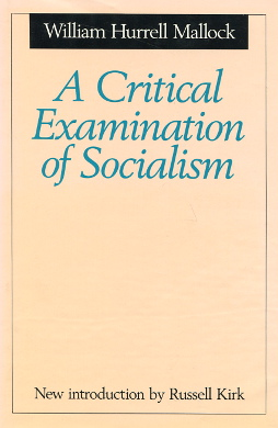 Mallock Critical Examination of Socialism Communism 0887382649 0-88738-264-9 9780887382642 978-0-88738-264-2 Marx socialists Marxian theory labour Capital ability democracy Christian justice Equality opportunity wba0037