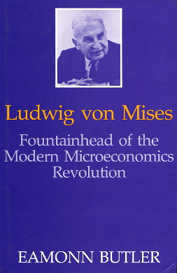 Butler Ludwig von Mises Fountainhead of the modern microeconomic revolution biography biografia 9780566057526 978-0-566-05752-6 0566057522 0-566-05752-2 wba0039