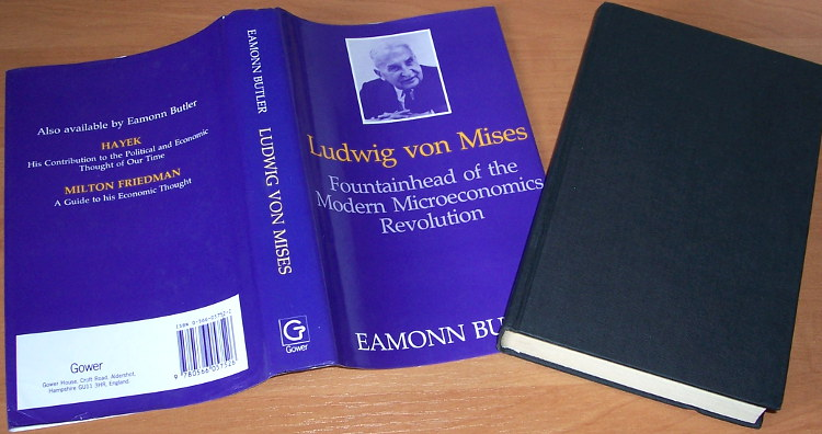Butler-Eamonn-Ludwig-von-Mises-Fountainhead-of-the-modern-microeconomic-revolution-Aldershot-Brookfield-Gower-1988