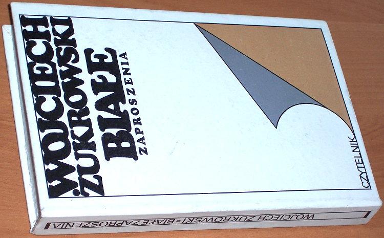 Zukrowski-Wojciech-Biale-zaproszenie-i-inne-opowiadania-Warszawa-Czytelnik-1979