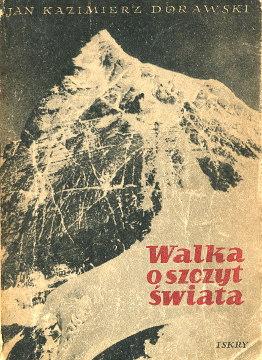 Dorawski Walka o szczyt świata Mount Everest Nepal Expedition Himalaya Mountaineering himalaizm Himalaje wspinaczka góry Gory Mountains Himalayas Himal Wspinacz Climber Mountaineer Alpinist Climbing Sagarmatha Czomolungma wba0053