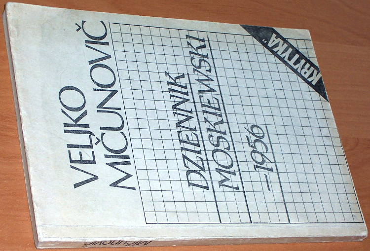 Micunovic-Veljko-Dziennik-moskiewski-1956-Warszawa-Niezalezna-Oficyna-Wydawnicza-1988-1989