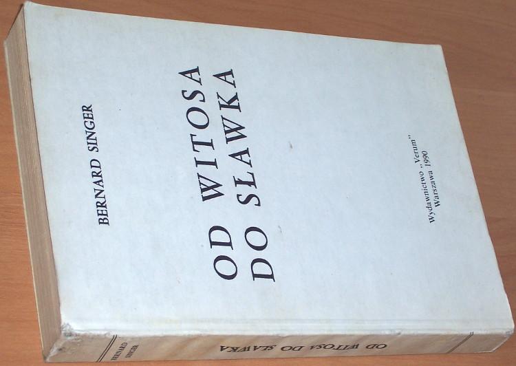 Singer-Bernard-Od-Witosa-do-Slawka-Warszawa-Wydawnictwo-Verum-1990